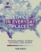 Ethics in Everyday Places |