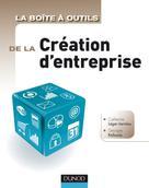 La Boîte à outils de la Création d'entreprise   Léger-Jarniou, Catherine
