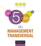 Les 5 clés du management transversal | , CSP Formation