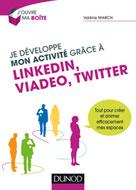 Je développe mon activité grâce à LinkedIn, Viadeo et Twitter | March, Valérie