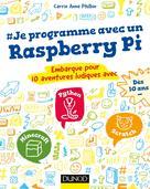 Je programme avec un Raspberry Pi |