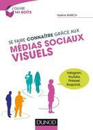 Se faire connaître grâce aux médias sociaux visuels | March, Valérie