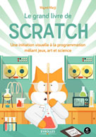 Le grand livre de Scratch |