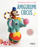 Amigurumi Circus | , Collectif Eyrolles
