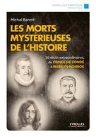 Les morts mystérieuses de l'histoire |  Michel, Benoit