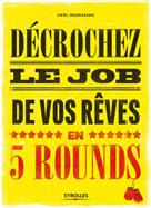 Décrochez le job de vos rêves en 5 rounds |