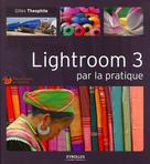 Lightroom 3 par la pratique | Theophile, Gilles