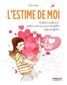 L'estime de Moi | Liger, Sylvie