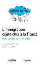 On entend dire que... L'immigration coûte cher à la France  | Chojnicki, Xavier