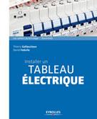 Installer un tableau électrique | Gallauziaux, Thierry