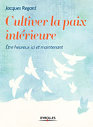 Cultiver la paix intérieure | Regard, Jacques