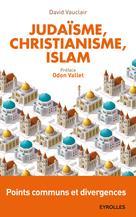 Judaïsme, christianisme, islam   Vauclair, David