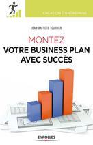 Montez votre business plan avec succès | Tournier, Jean-Baptiste
