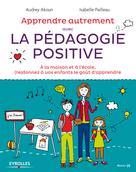 Apprendre autrement avec la pédagogie positive |  Audrey, Akoun