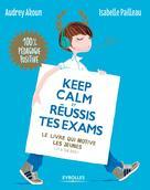 Keep calm et réussis tes exams |  Isabelle, Pailleau