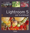 Lightroom 5 par la pratique | Theophile, Gilles