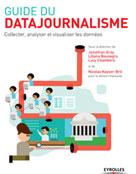 Guide du datajournalisme | , Collectif Eyrolles