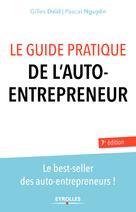 Le guide pratique de l'auto-entrepreneur | Nguyên, Pascal