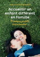 Accueillir un enfant différent en famille | Juvanteny-Bernadou, Anne