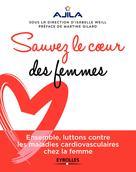 Sauvez le coeur des femmes ! | Weill, Isabelle