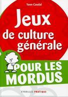 Jeux de culture générale pour les mordus | Caudal, Yann