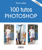 100 tutos Photoshop | Labbe, Pierre