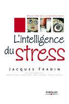L'intelligence du stress | Fradin, Jacques