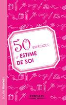 50 exercices d'estime de soi | Hawkes, Laurie