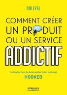 Comment créer un produit ou un service addictif | Eyal, Nir