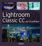Lightroom Classic CC par la pratique | Theophile, Gilles