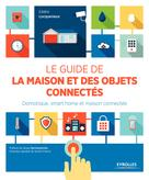 Le guide de la maison et des objets connectés | Locqueneux, Cédric