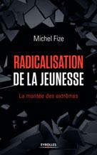 Radicalisation de la jeunesse | Fize, Michel