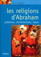 Les religions d'Abraham    Vauclair, David