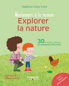 Explorer la nature |  Delphine, Gilles Cotte