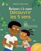 Découvrir les 5 sens |  Delphine, Gilles Cotte