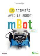 36 activités avec le robot mBot | Nibart, Dominique