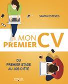 Mon premier CV : du premier stage au job d'été | Esteves, Samya