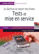 La gestion de projet par étapes - Tests et mise en service | Marchat, Hugues