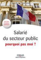 Salarié du service public, pourquoi pas moi ? | Ferrandis, Yolande