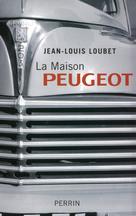 La maison Peugeot | Loubet, Jean-Louis