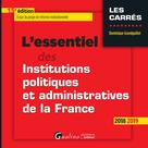 L'essentiel des Institutions politiqueset administratives de la France | Grandguillot, Dominique