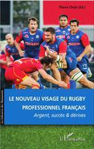 Le nouveau visage du rugby professionnel français | Chaix, Pierre