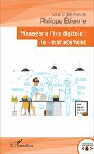 Manager à l'ère digitale | Etienne, Philippe