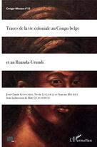 Traces de la vie coloniale au Congo belge et au Ruanda-Urundi | Quaghebeur, Marc