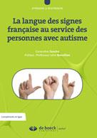 La langue des signes française au service des personnes avec autisme   Sancho, Geneviève