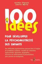 100 idées pour développer la psychomotricité des enfants | D'Ignazio, Aurélien
