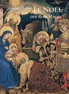 Le Noël des Rois Mages | Elschner, Géraldine
