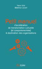 Petit manuel d'accélération de transformation culturelle (et comportementale) à destination des organisations |
