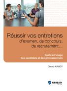 Réussir vos entretiens d'examen, de concours, de recrutement ...  | Kirady, Gérard
