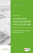 100 questions pour comprendre le bulletin de paie | Liziard, Stéphane